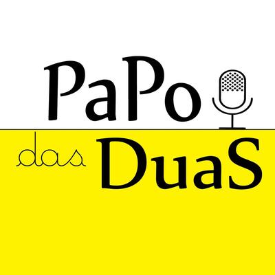 Papo das Duas
