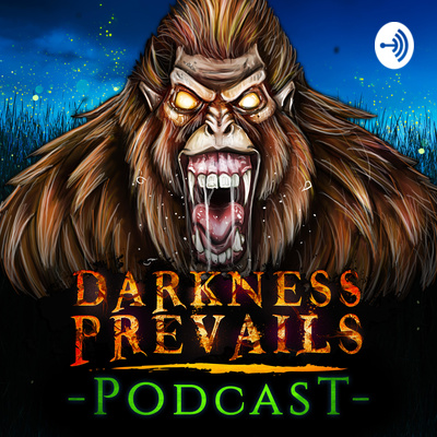 Darkness Prevails Podcast | TRUE Horror Stories