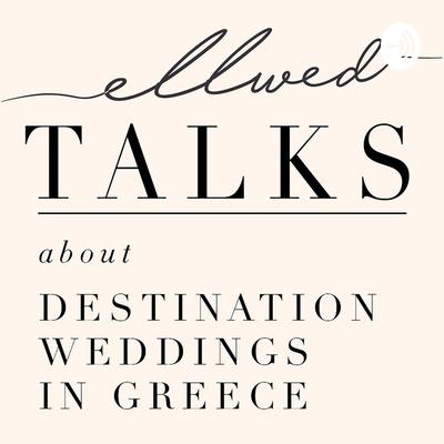 Ellwed Talks / Destination Wedding in Greece