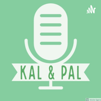 Kal & Pal