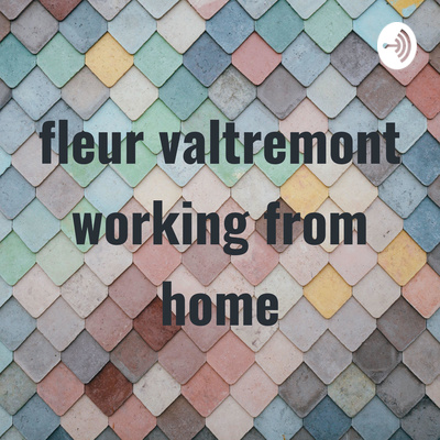 fleur valtremont working from home