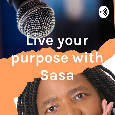Live your purpose with Sasa