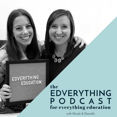 The EDVERYTHING Podcast: For Everything Education