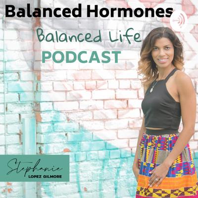 Balanced Hormones, Balanced Life