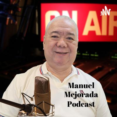 Manuel Mejorada Podcast
