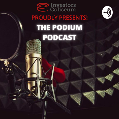 The Investors Coliseum Groundbreaking Podcast Series, Sharing Opinions & Perspectives from the Pros