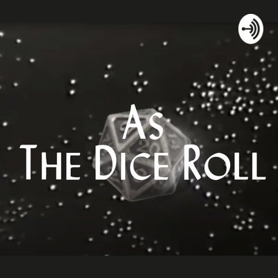As the Dice Roll