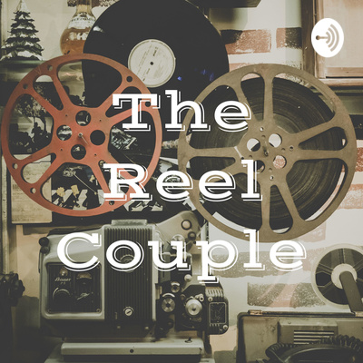 The Reel Couple Podcast