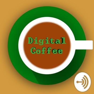 Digital Coffee Podcast