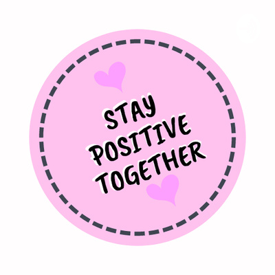 STAY POSITIVE TOGETHER