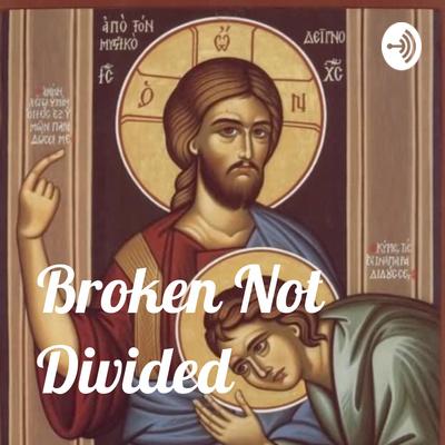 Broken Not Divided