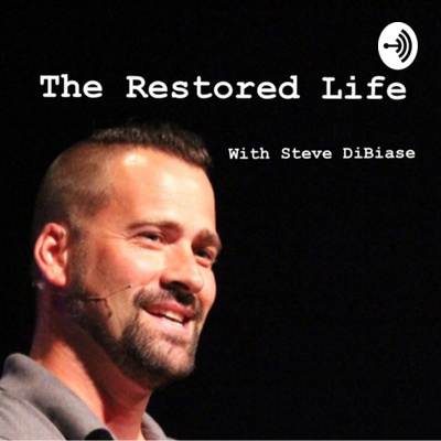 The Restored Life with Steve DiBiase