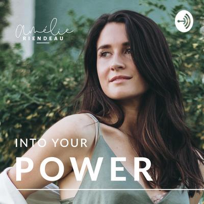 Into your power par Amélie Riendeau