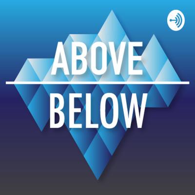 ABOVE + BELOW