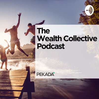 The Wealth Collective Podcast by Pekada