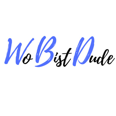 The WoBistDude Podcast