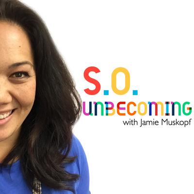 SO Unbecoming with Jamie Muskopf