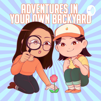 Adventures In Your Own Backyard