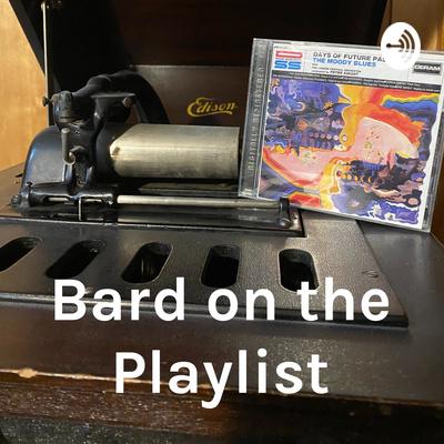 Bard on the Playlist