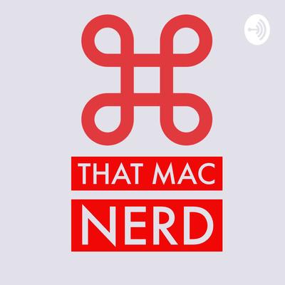 That Mac Nerd Podcast