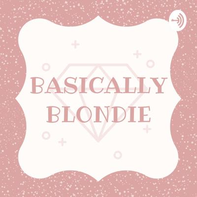 Basically Blondie