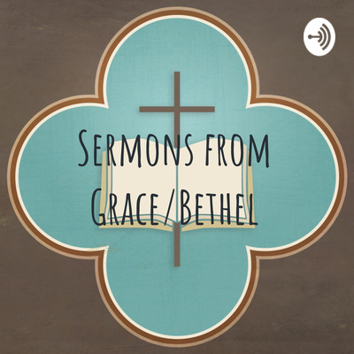 Sermons from Grace/Bethel