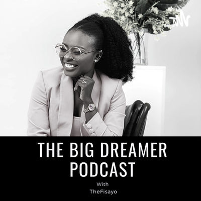 THE BIG DREAMER with TheFisayo
