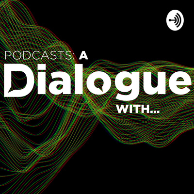 A Dialogue With...
