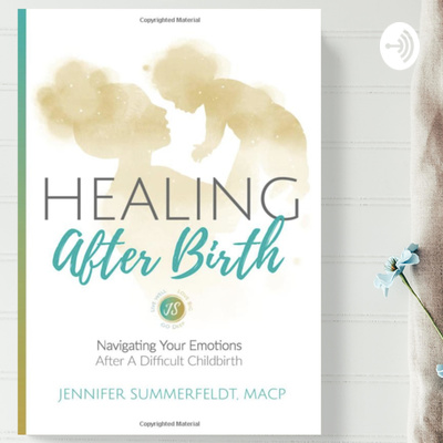 Healing After Birth - A Mindful Podcast for Mothers