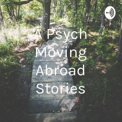 A Psych Moving Abroad Stories