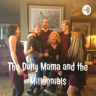 The Dolly Mama and the Millennials