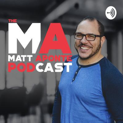 The Matt Aponte Podcast