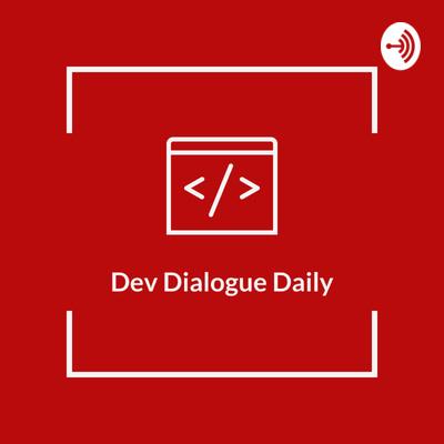 Dev Dialogue Daily