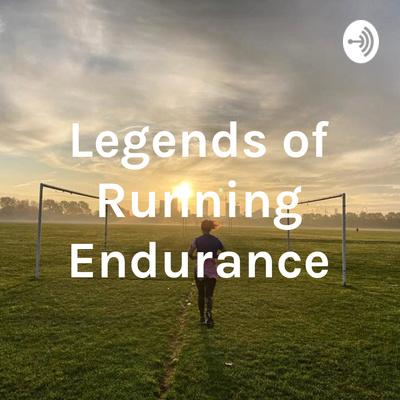 Legends of Running Endurance
