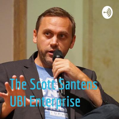The Scott Santens UBI Enterprise