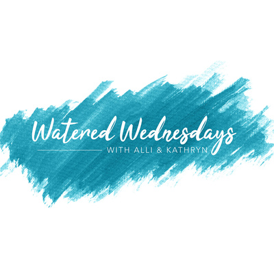 Watered Wednesdays
