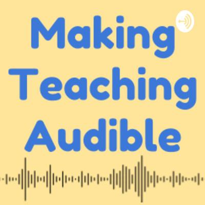 Making Teaching Audible
