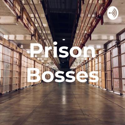 Prison Bosses