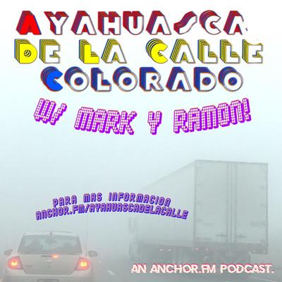 Ayahuasca De La Calle Colorado!