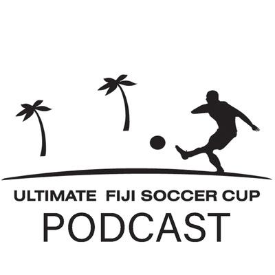 Ultimate Fiji Soccer Cup Podcast