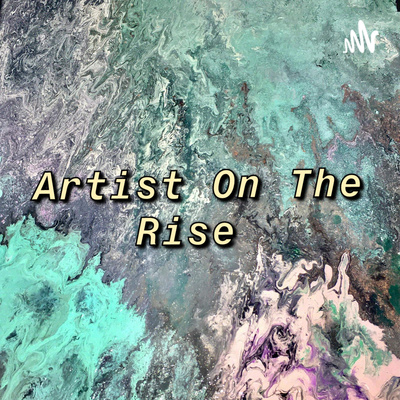 Artist On The Rise
