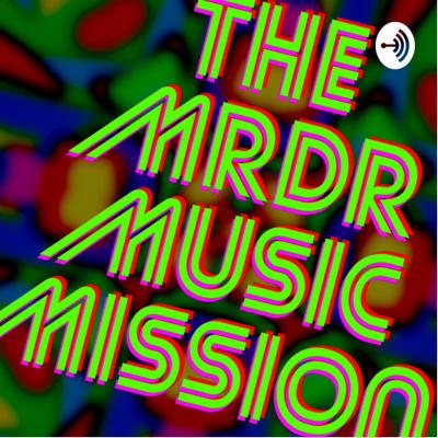 The MRDR Music Mission