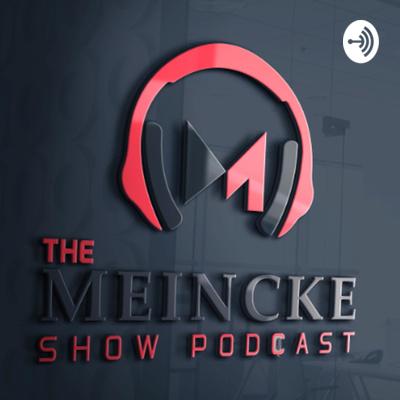 The Meincke Show Podcast
