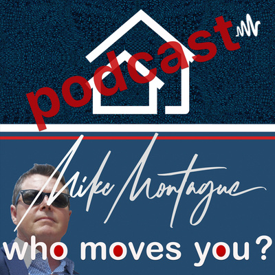 Who Moves You? Ontario's real estate podcast with Barrie Ontario's man about town Mike Montague