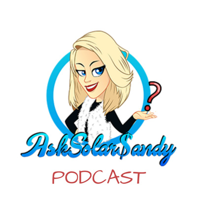 Ask Solar Sandy Podcast