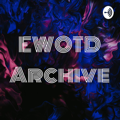 Engineering Word Of The Day: ARCHIVE