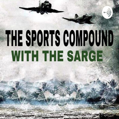 The Sports Compound with The Sarge
