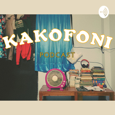 Kakofoni Podcast