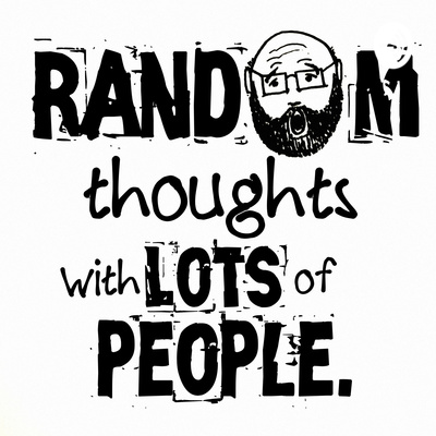 Random Thoughts with Lots of People. Hosted by Mark Moore.