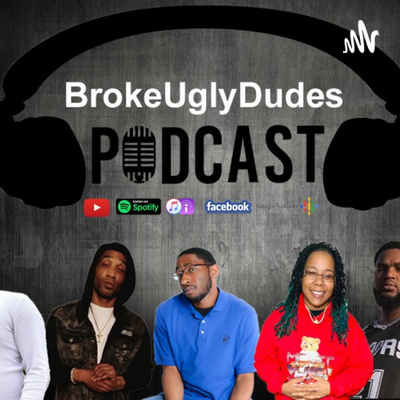 BROKE UGLY DUDES PODCAST